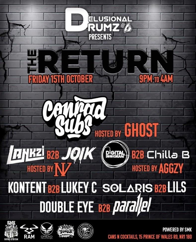 [15.10.21] Delusional Drumz Presents - 'The Return' Feat Conrad Subs - Norwich