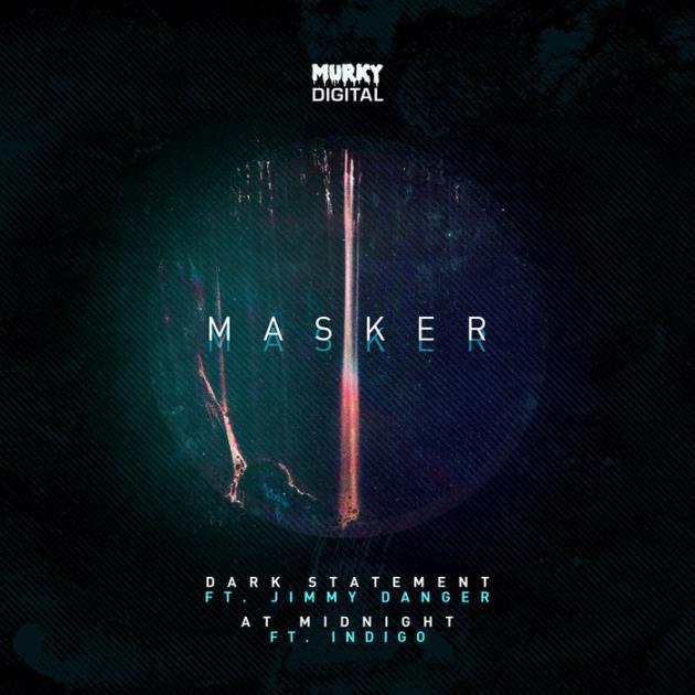 Masker Ft. Jimmy Danger & Indigo Dark - Statement / At Midnight