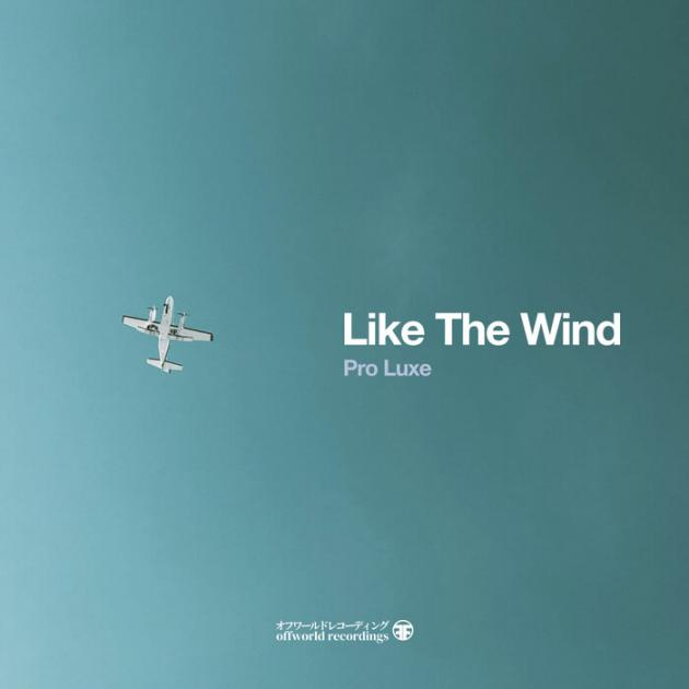 Pro Luxe - Like The Wind EP