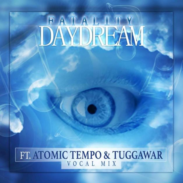 Fatality Ft. Atomic Tempo & Taggawar - Daydream