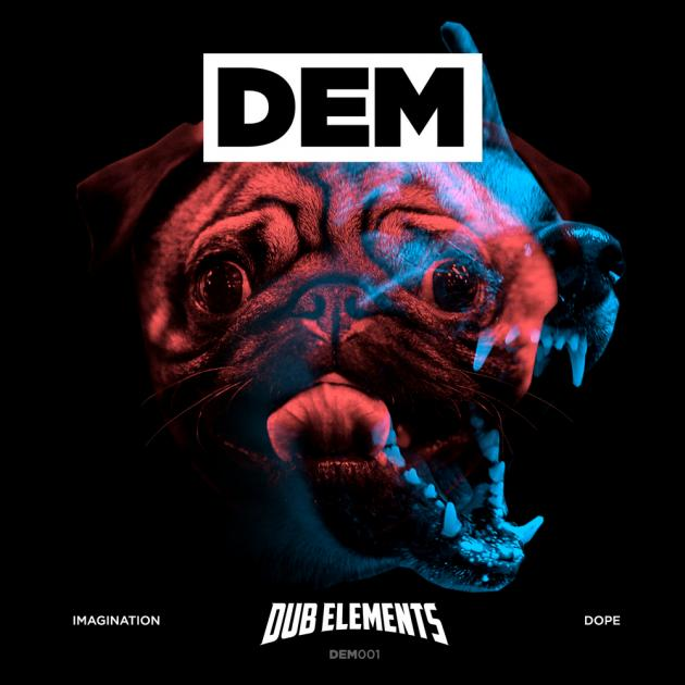 Dub Elements: Imagination / Dope [DEM Recordings]