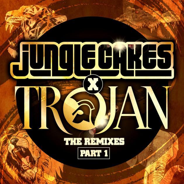 Jungle Cakes & Trojan - The Remixes Part 1