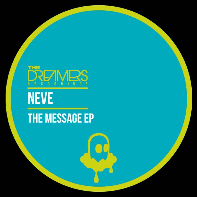 Neve: The Message EP [The Dreamers Recordings]