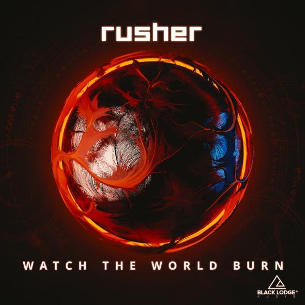 Rusher // Watch The World Burn [Black Lodge Audio]