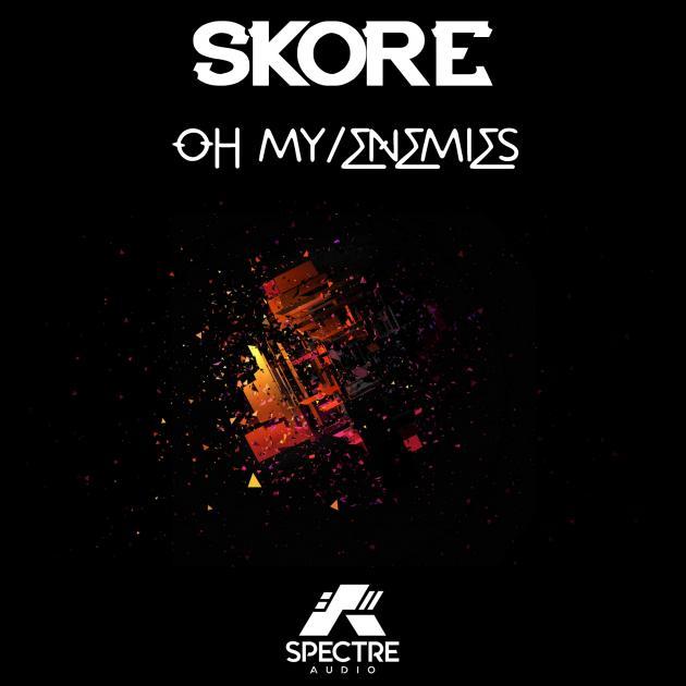 Skore - Oh My / Enemies