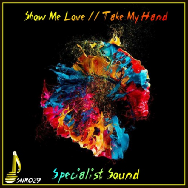 Specialist Sound - Show Me Love / Take My Hand