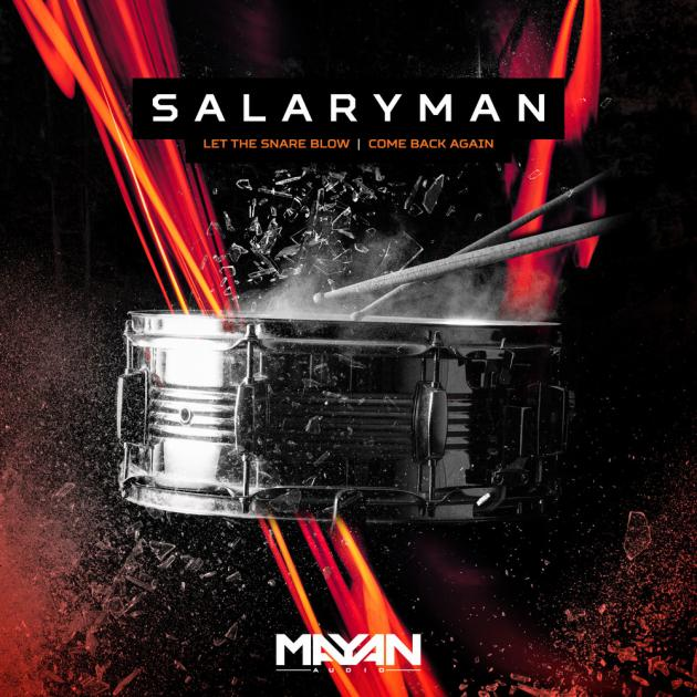 Salaryman: Let The Snare Blow / Come Back Again [Mayan Audio]