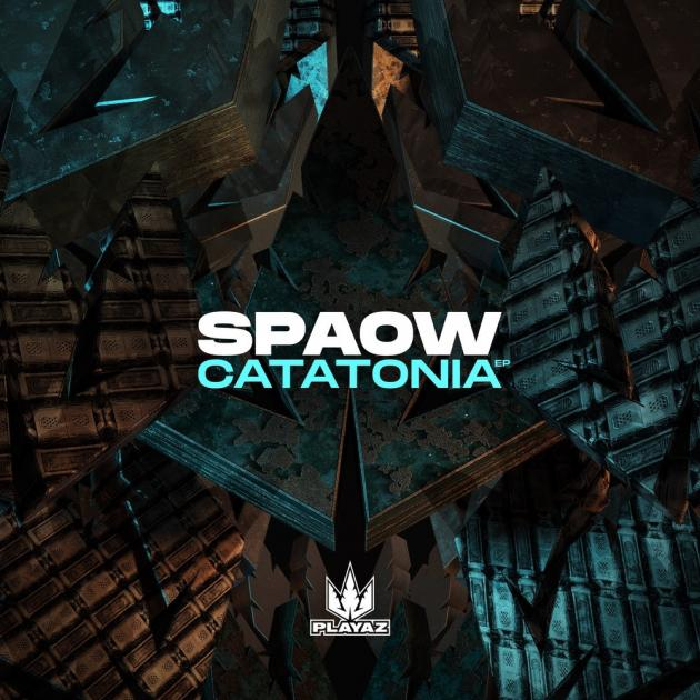 Spaow - Catatonia EP [Playaz Recordings]