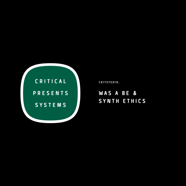 Systems Vol. 11 - Was A Be & Synth Ethics