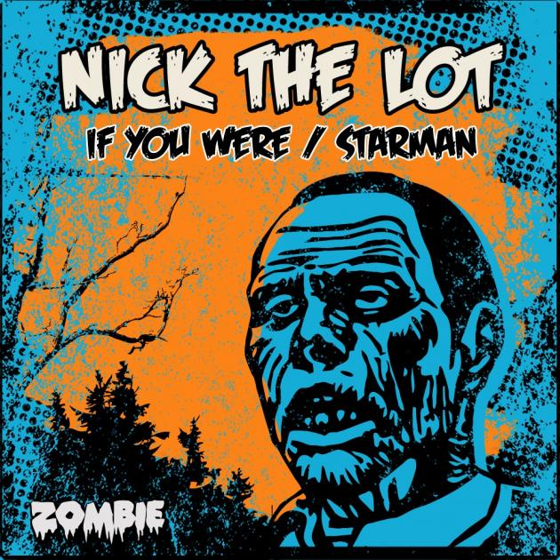 Nick The Lot - If You Were / Starman