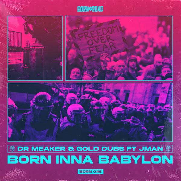 Dr Meaker & Gold Dubs Ft. J Man - Born Inna Babylon
