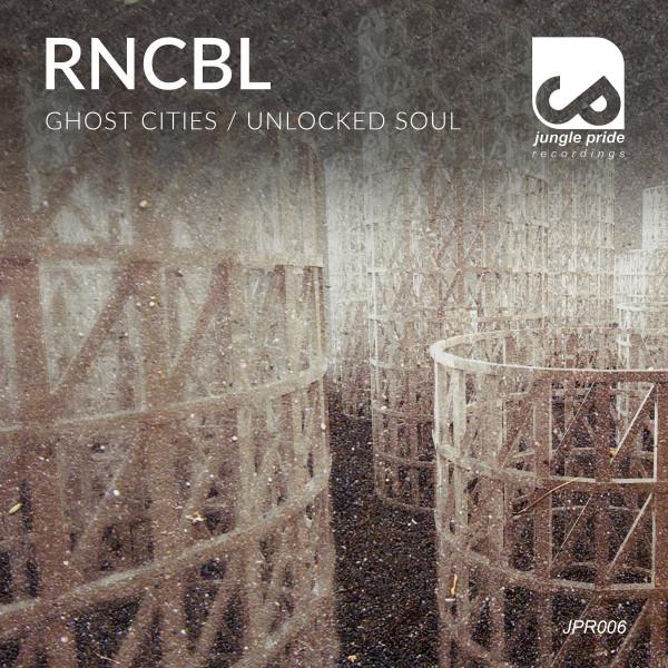 RNCBL - Ghost Cities / Unlocked Soul