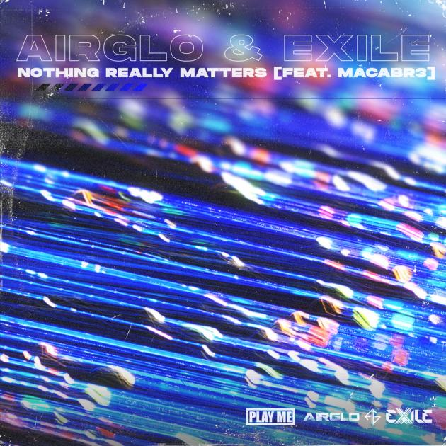 Airglo & ExileE - Nothing Really Matters (Ft. MACABR3)