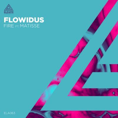 Flowidus - Fire Feat. Matisse