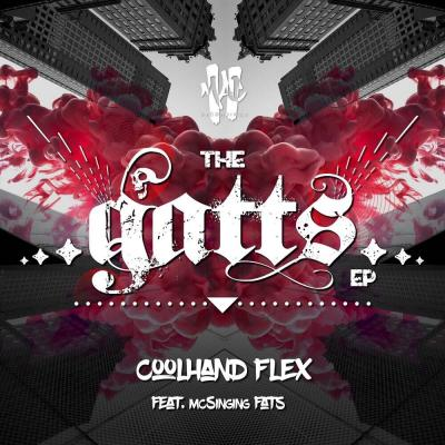 The Gatts EP - Coolhand Flex ft. MC Singing Fats