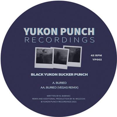 Black Yukon Sucker Punch - Buried / Buried ( Vegas Remix )