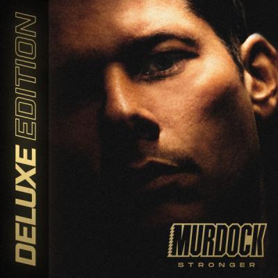 Murdock - Stronger (Deluxe Edition)