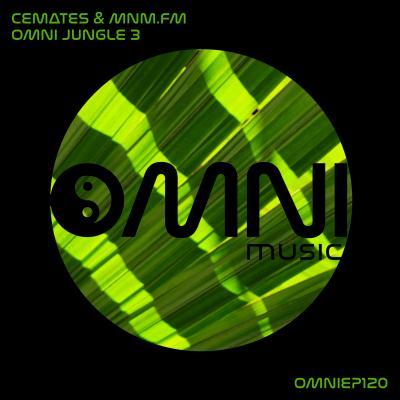 Cemates & MNM.FM - Omni Jungle 3 [Omni Music]