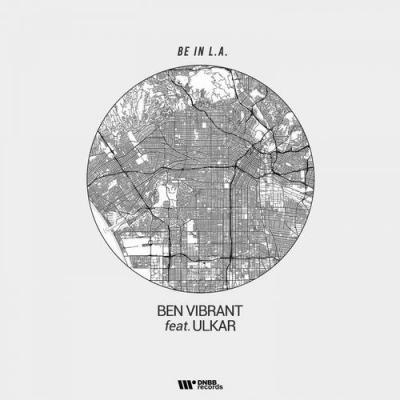 Ben Vibrant - Be In L.A feat Ulkar