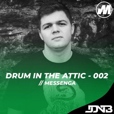 JDNB: Drum in the Attic - 002 [Hosted by Messenga]
