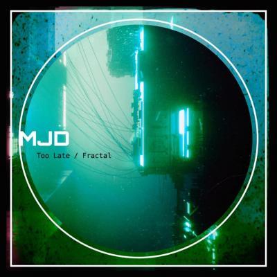 MJD - Too Late, Fractal