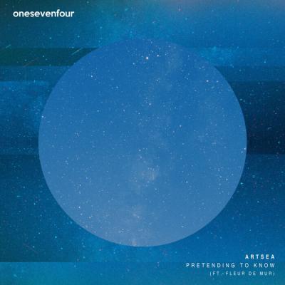 Artsea - Pretending To Know (ft. Kristie Mercer) [onesevenfour]