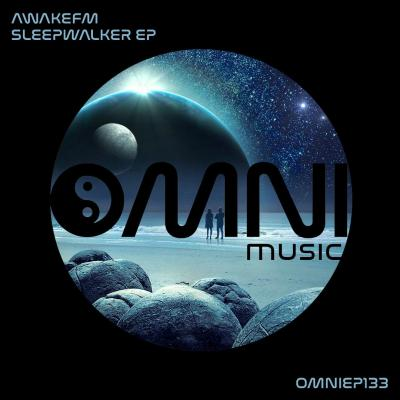 Awakefm - Sleepwalker EP [Omni music]