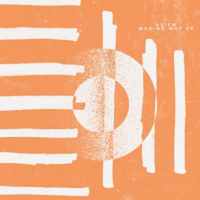 Azifm - Making Way EP