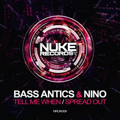 Bass Antics & Nino - Tell Me When / Spread Out [Nuke records]