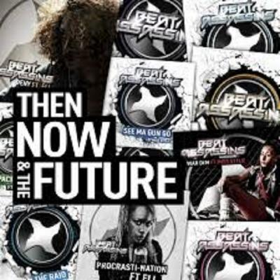Beat Assassins - Then Now & The Future_Mixtape & Back Catalogue FREE DOWNLOAD