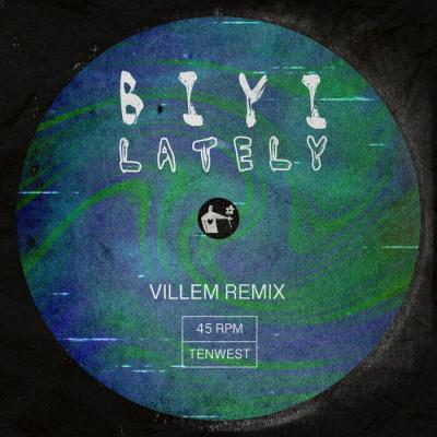 Biyi - Lately (Villem Remix) [Tenwest]