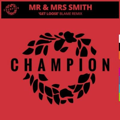 Mr & Mrs Smith - Get Loose ( Blame Remix )