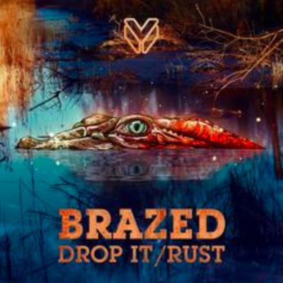 Brazed - Drop It / Rust