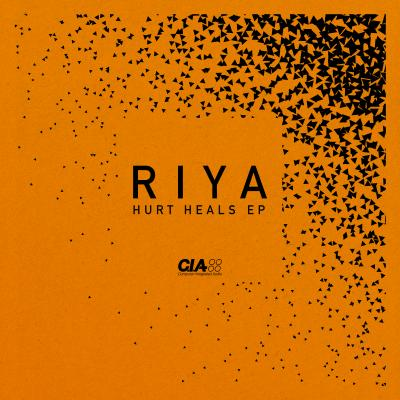 Riya - Hurt Heals EP [CIA Records]