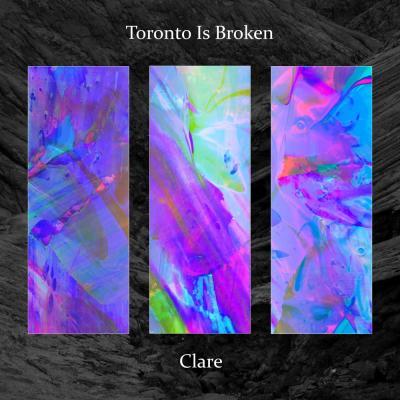 Toronto Is Broken - Clare LP