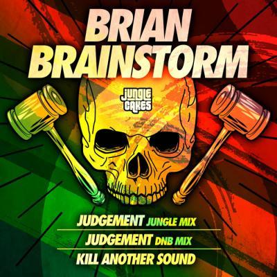 Brian Brainstorm - Judgement, Kill Another Sound
