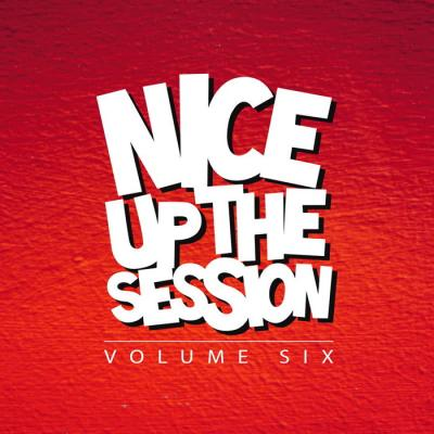 Nice Up The Session - Vol. 6