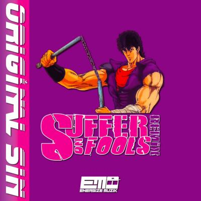 Original Sin - Suffer No Fools Remix
