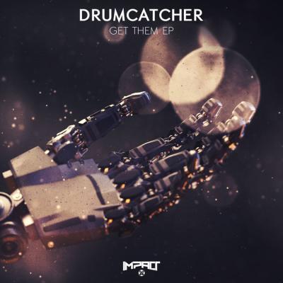 Drumcatcher - Get Them E.P.