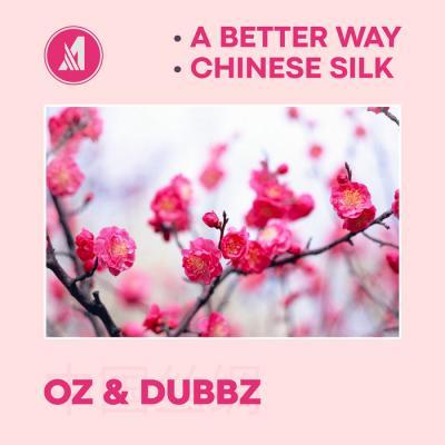 OZ & Dubbz - A Better Way / Chinese Silk