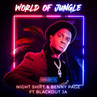 Night Shift, Benny Page & Blackout JA - World Of Jungle