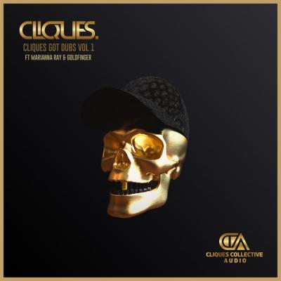Cliques - Cliques Got Dubs Vol. 1