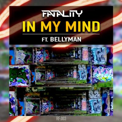 Fatality - In my mind ft. Bellyman