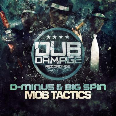 D-minus & Bigspin - Mob Tactics