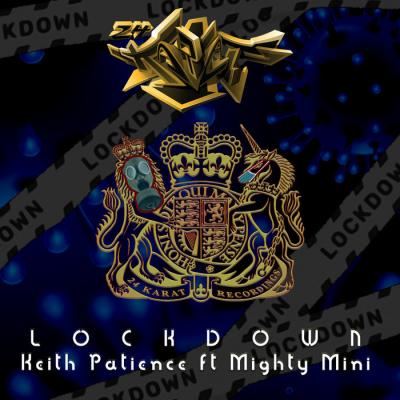 Keith Patience Ft. Mighty Mini - Lockdown EP