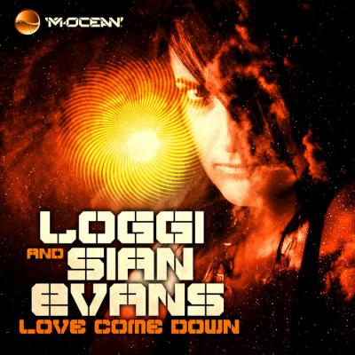 Loggi & Sian Evans - Love come down