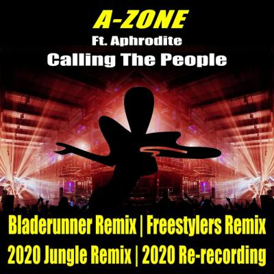 A-Zone Ft. Aphrodite - 'Calling The People' Remixes & Re-recordings