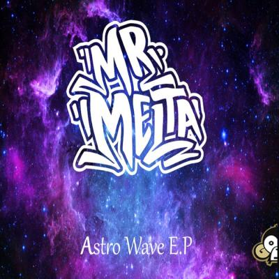 Mr Melta - Astro Wave EP