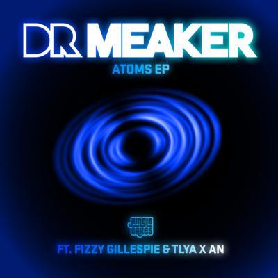 Dr Meaker - Atoms EP