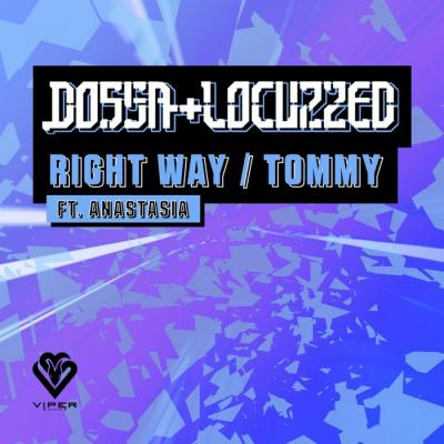 Dossa & Locuzzed - Right Way / Tommy